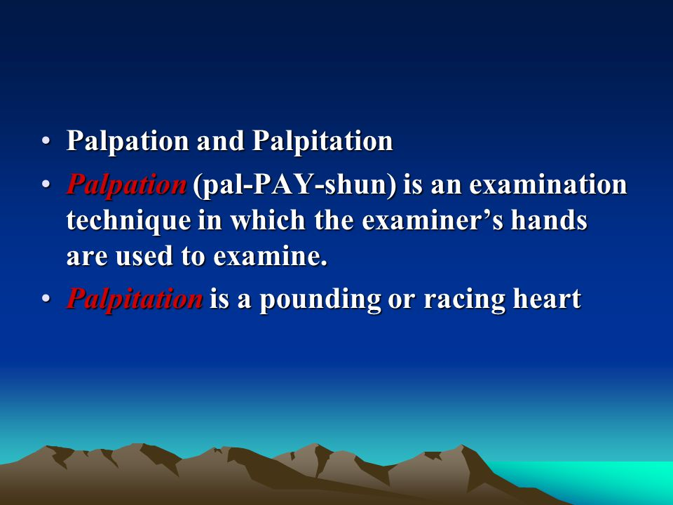 Palpation and Palpitation