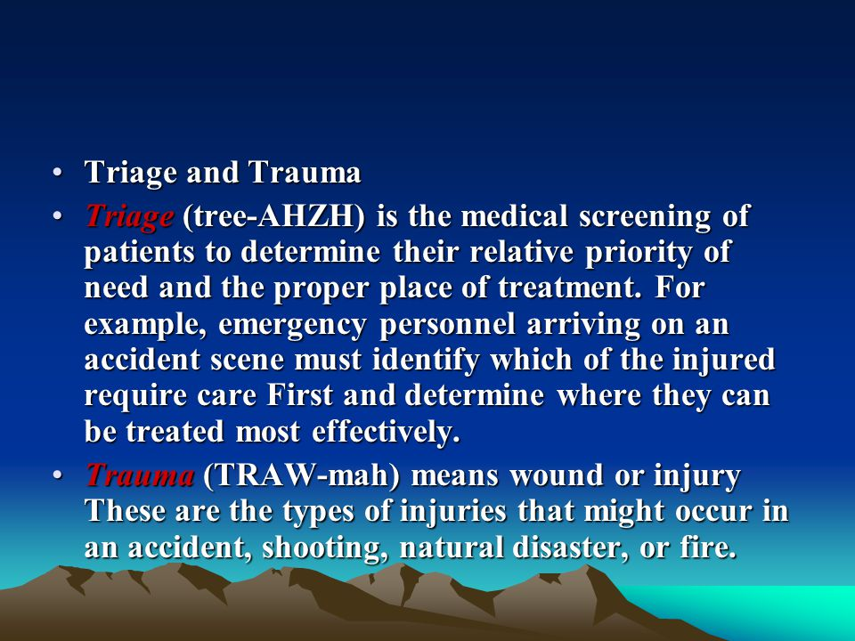 Triage and Trauma