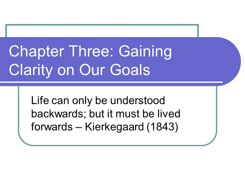 Chapter Three: Gaining Clarity on Our Goals