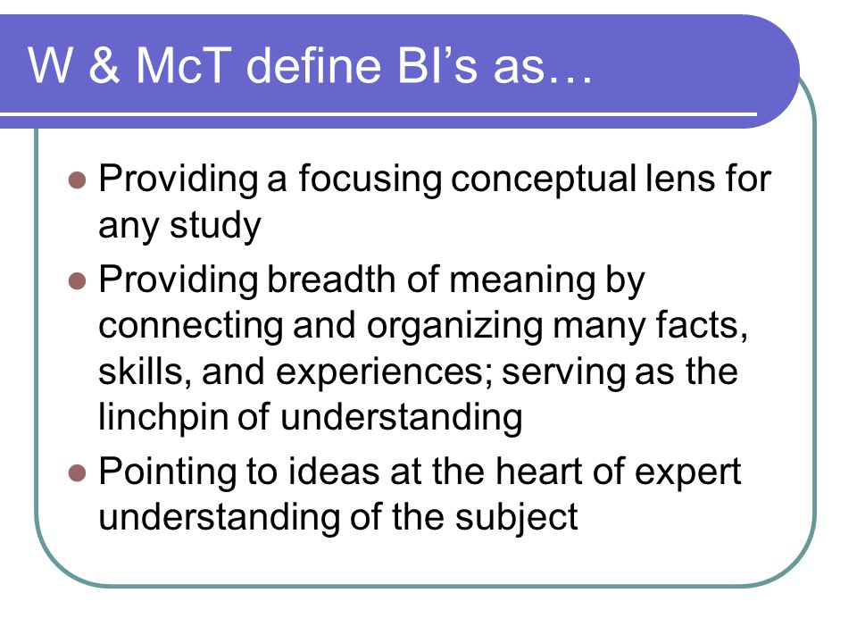W & McT define BI's as… Providing a focusing conceptual lens for any study.