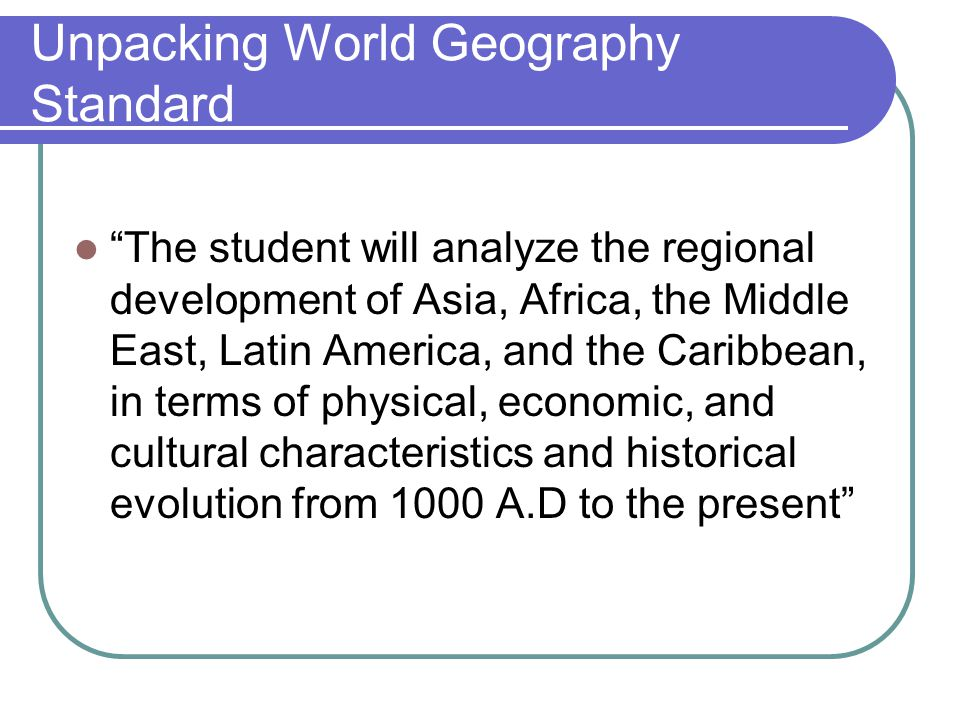 Unpacking World Geography Standard