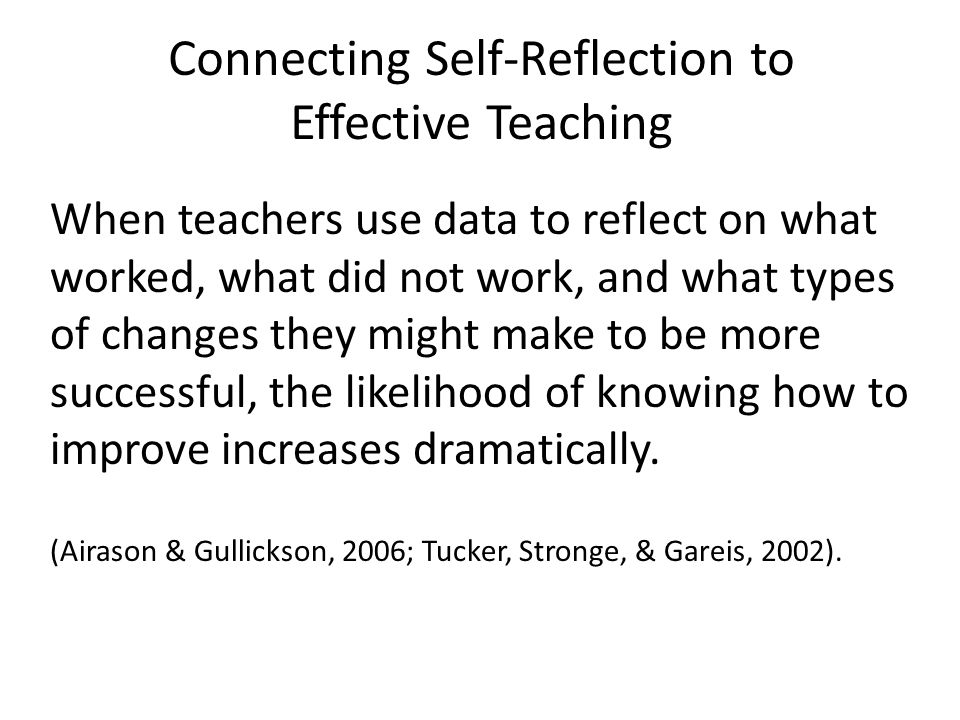 Connecting Self-Reflection to Effective Teaching