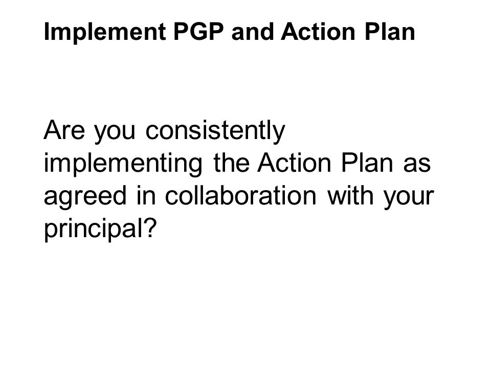 Implement PGP and Action Plan