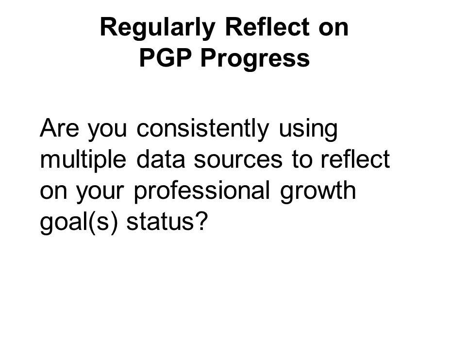 Regularly Reflect on PGP Progress