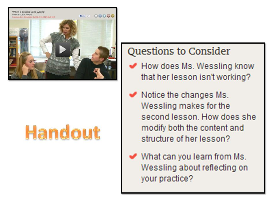 Handout What can you learn from this teacher about reflecting on your practice https://www.teachingchannel.org/videos/when-lesson-plans-fail.