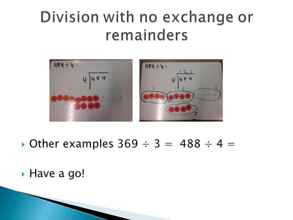 Division with no exchange or remainders