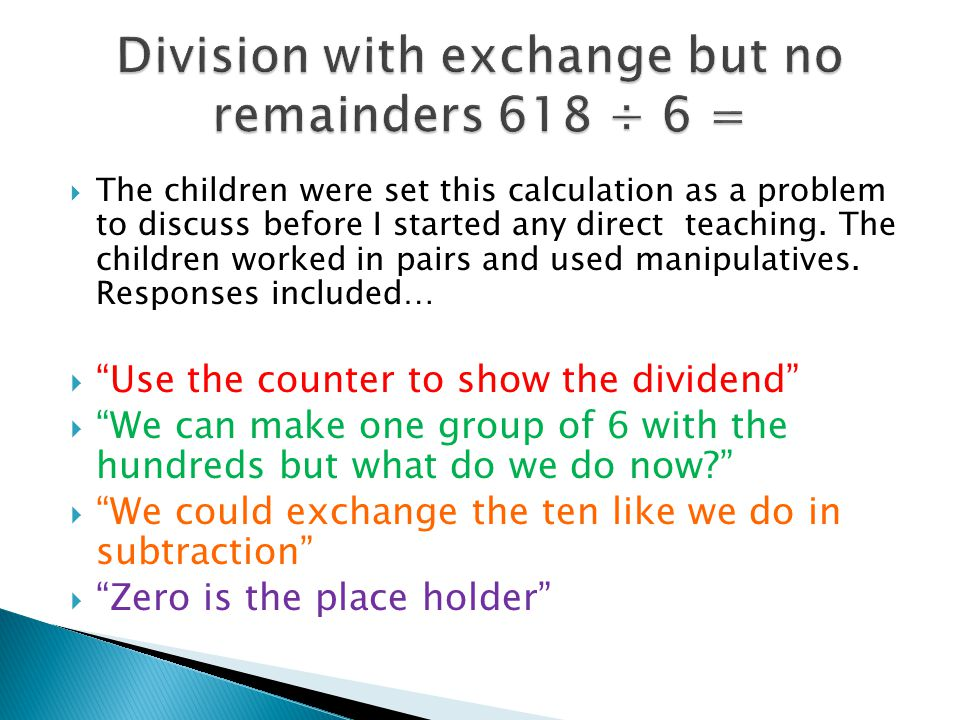 Division with exchange but no remainders 618 ÷ 6 =