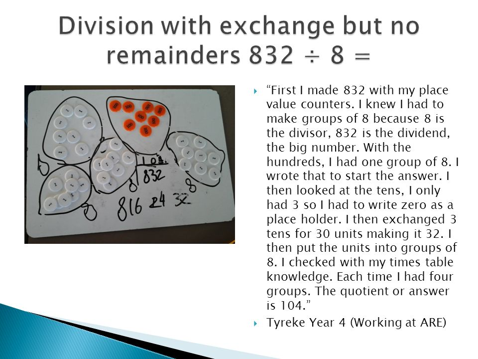Division with exchange but no remainders 832 ÷ 8 =