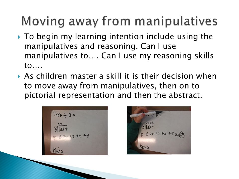 Moving away from manipulatives