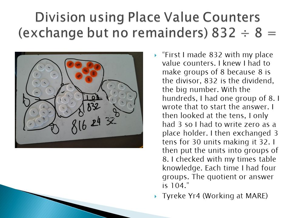 Division using Place Value Counters (exchange but no remainders) 832 ÷ 8 =