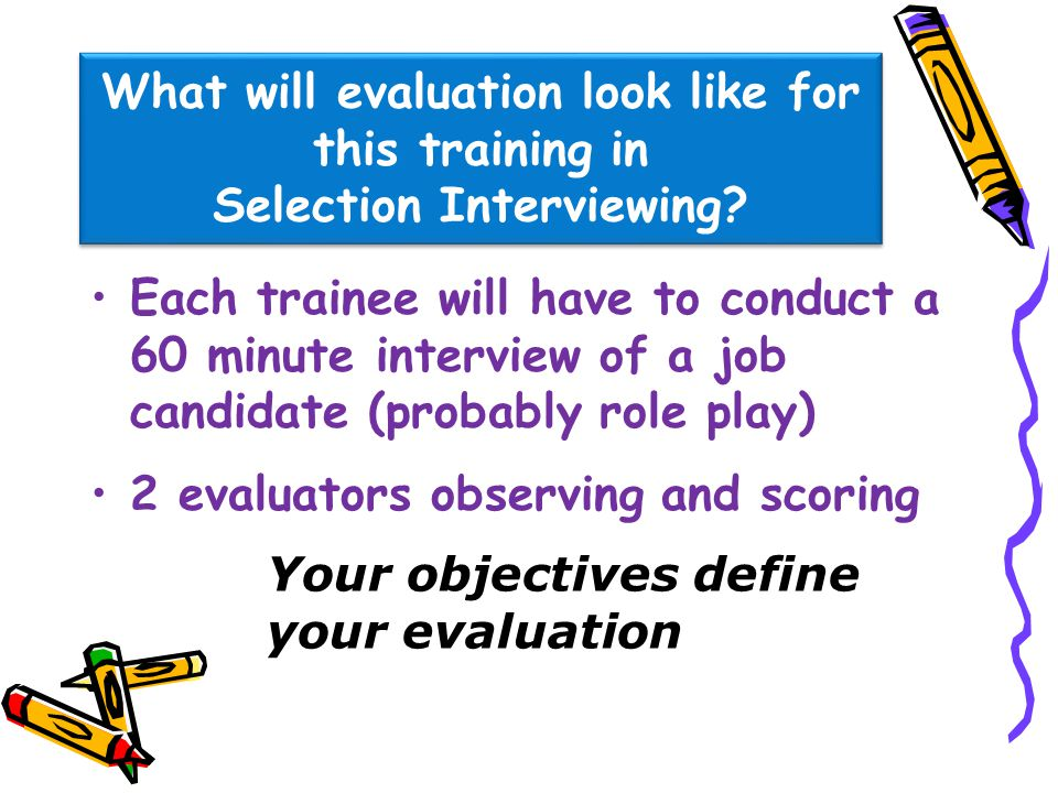 What will evaluation look like for this training in Selection Interviewing