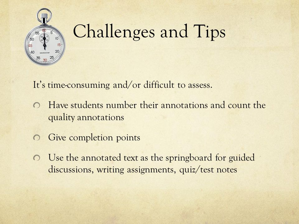 Challenges and Tips It's time-consuming and/or difficult to assess.