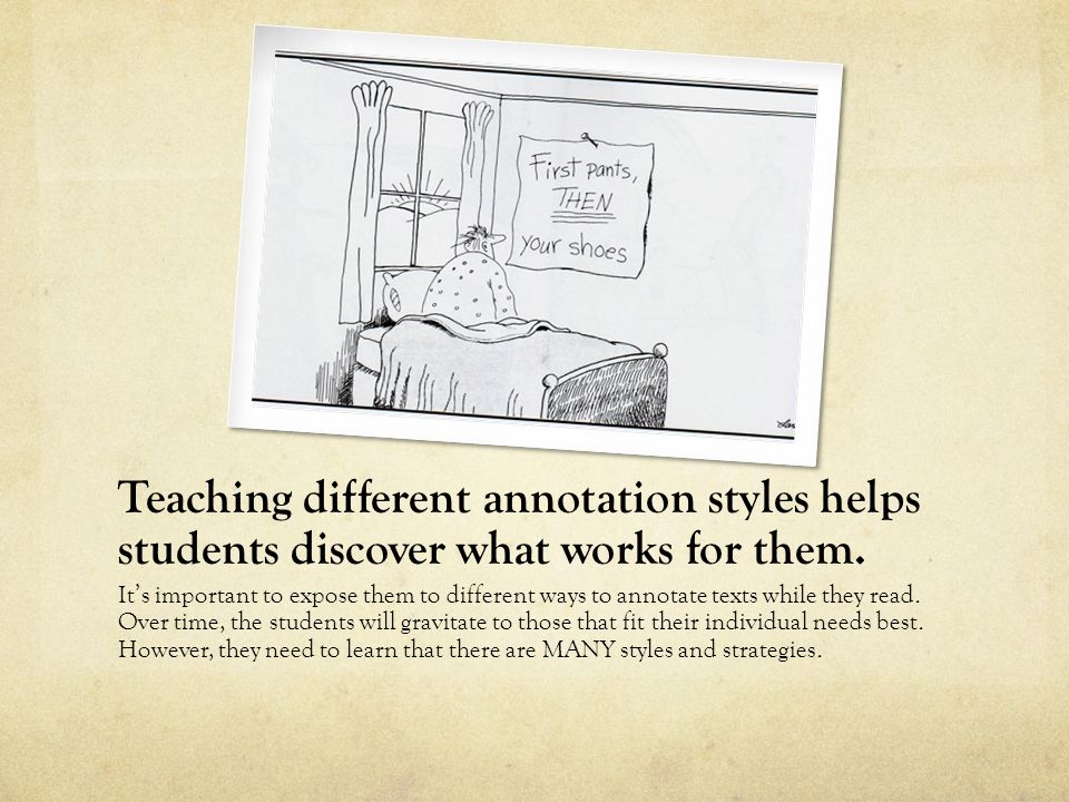 Teaching different annotation styles helps students discover what works for them.