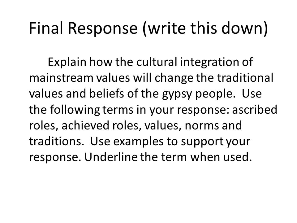 Final Response (write this down)