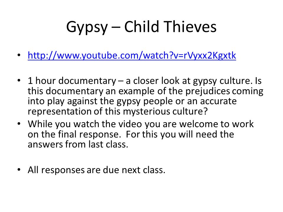 Gypsy – Child Thieves http://www.youtube.com/watch v=rVyxx2Kgxtk