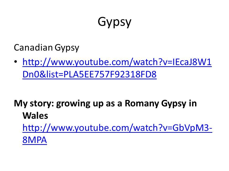 Gypsy Canadian Gypsy. http://www.youtube.com/watch v=IEcaJ8W1Dn0&list=PLA5EE757F92318FD8.