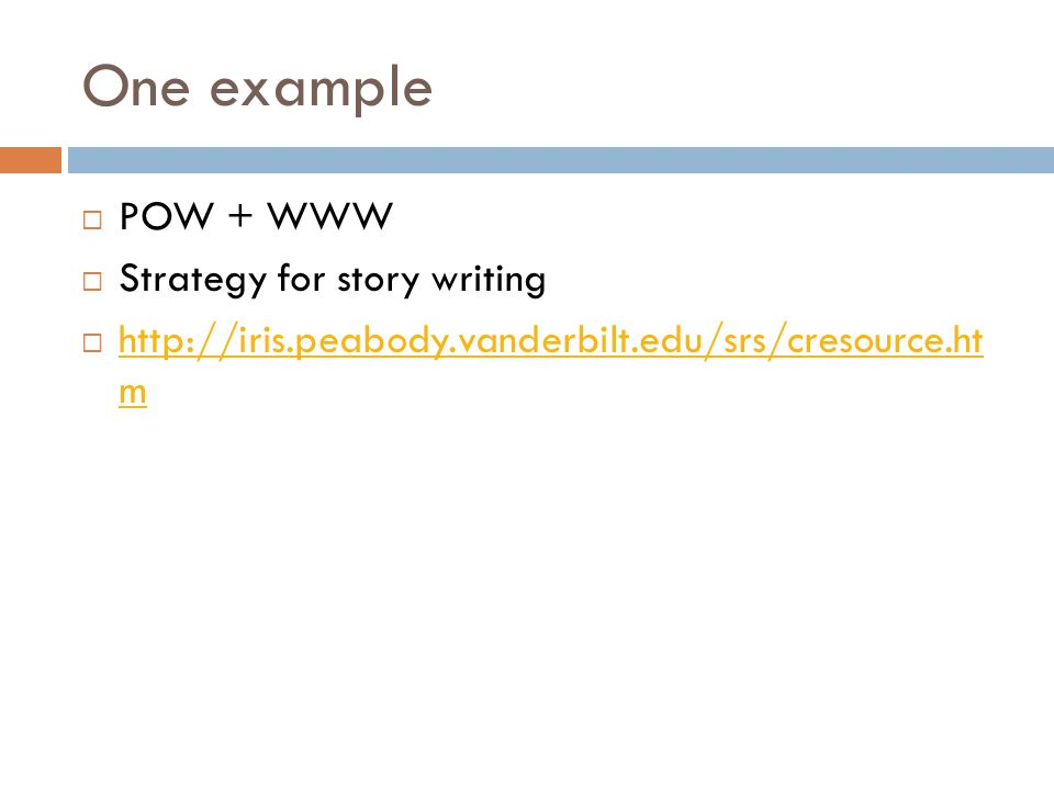 One example POW + WWW Strategy for story writing