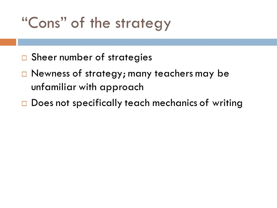 Cons of the strategy Sheer number of strategies