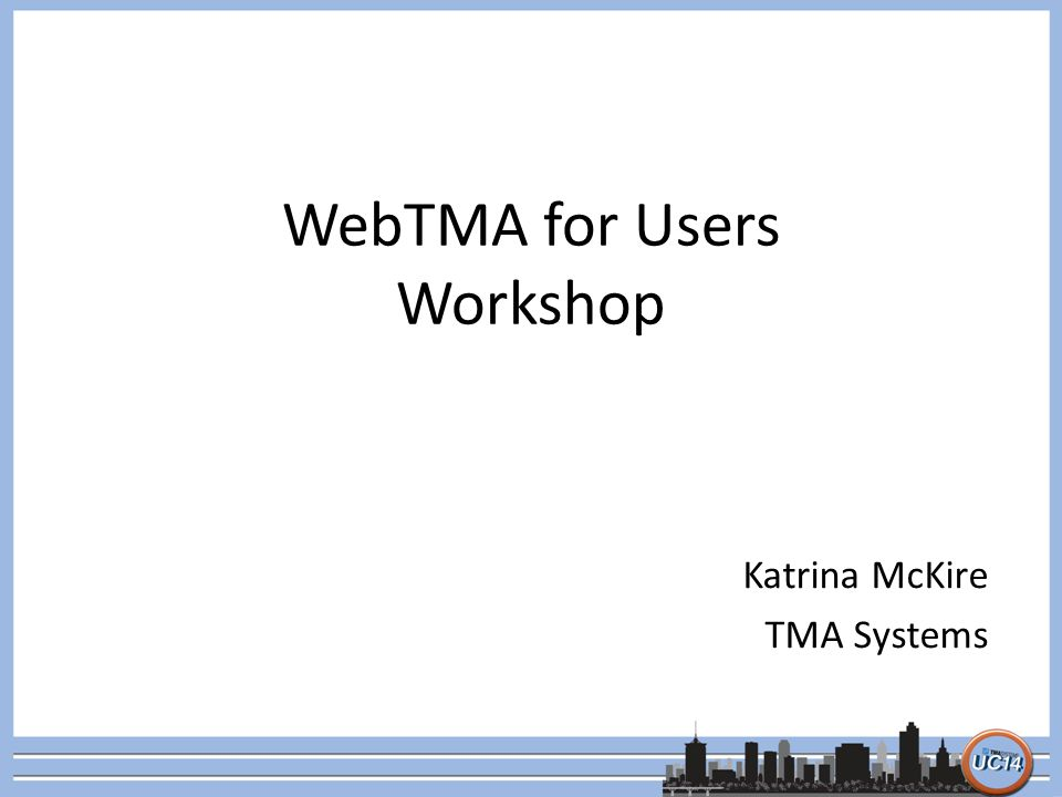 WebTMA for Users Workshop