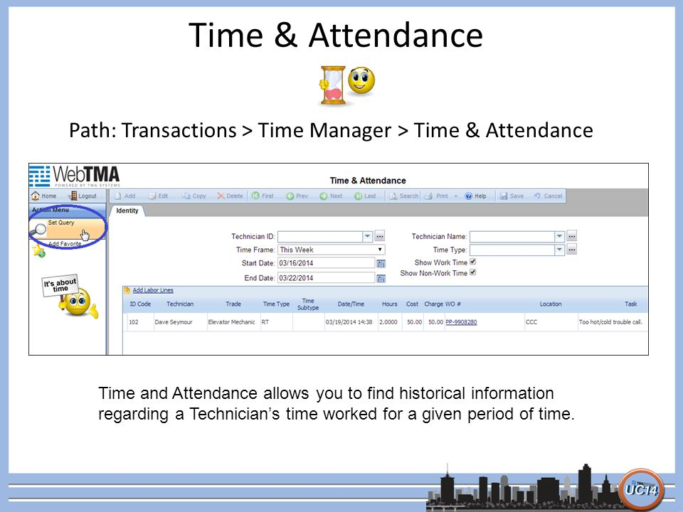 Time & Attendance Path: Transactions > Time Manager > Time & Attendance.