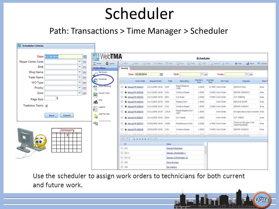 Scheduler Path: Transactions > Time Manager > Scheduler. Use the scheduler to assign work orders to technicians for both current and future work.