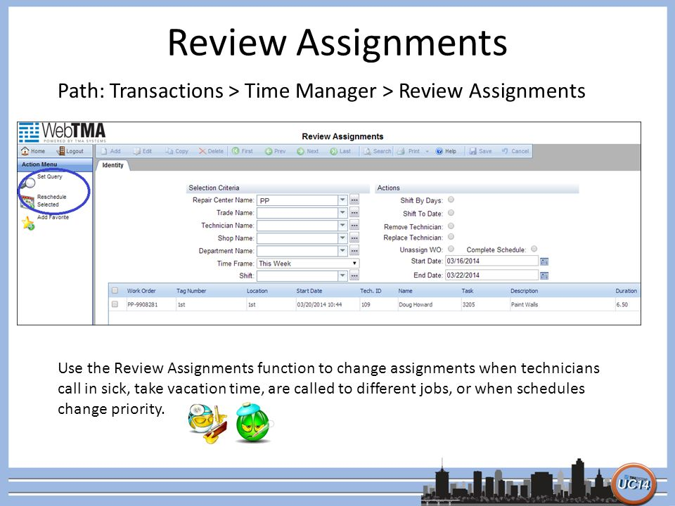 Review Assignments Path: Transactions > Time Manager > Review Assignments.