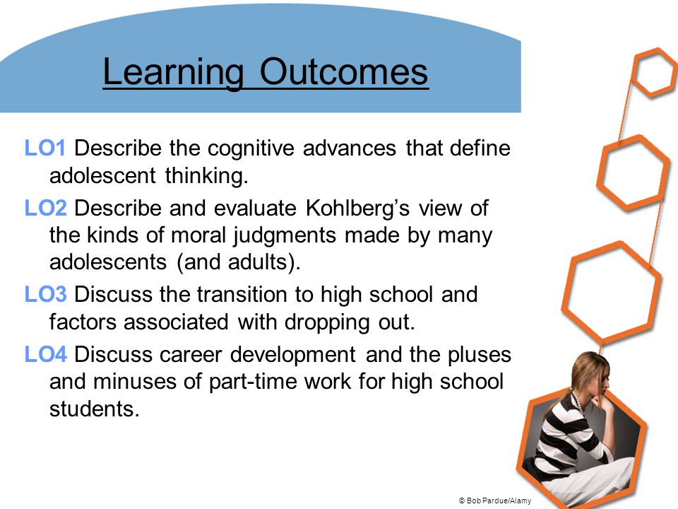 Learning Outcomes LO1 Describe the cognitive advances that define adolescent thinking.