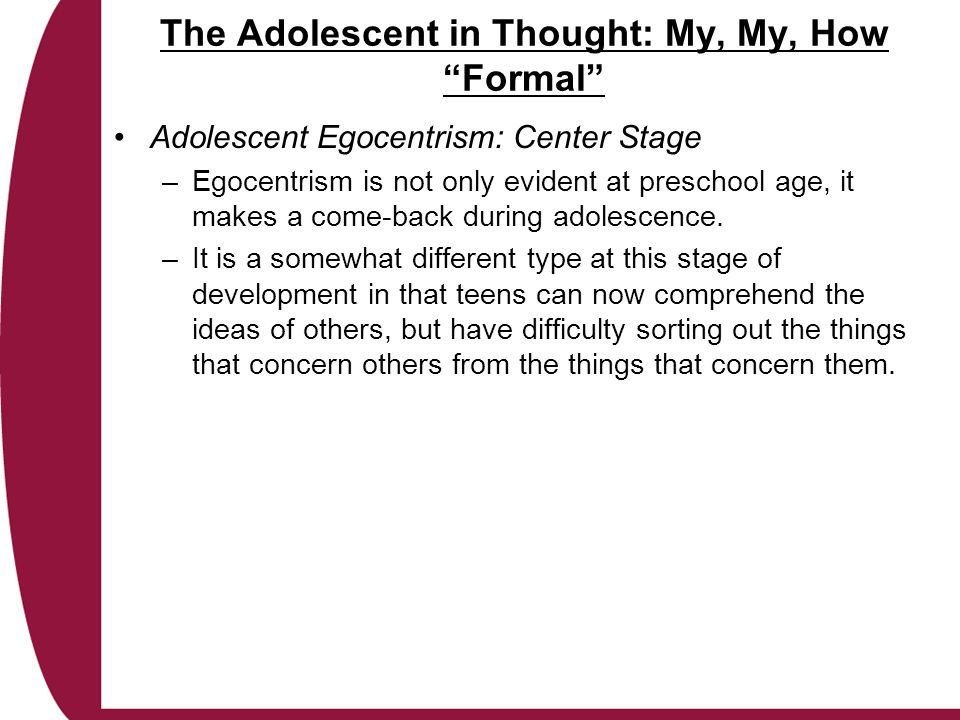 The Adolescent in Thought: My, My, How Formal