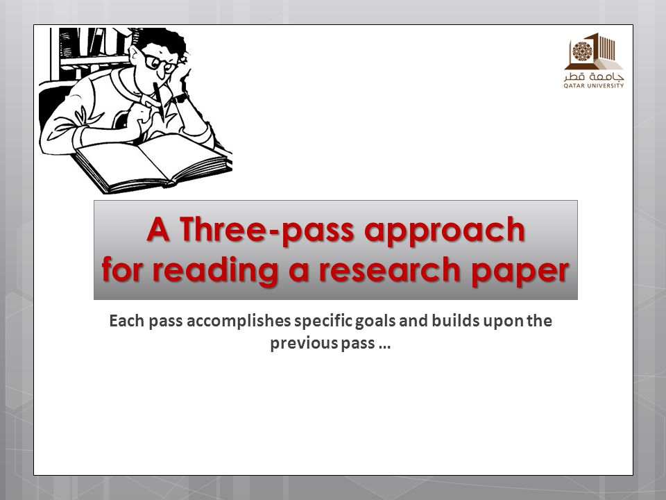 A Three-pass approach for reading a research paper