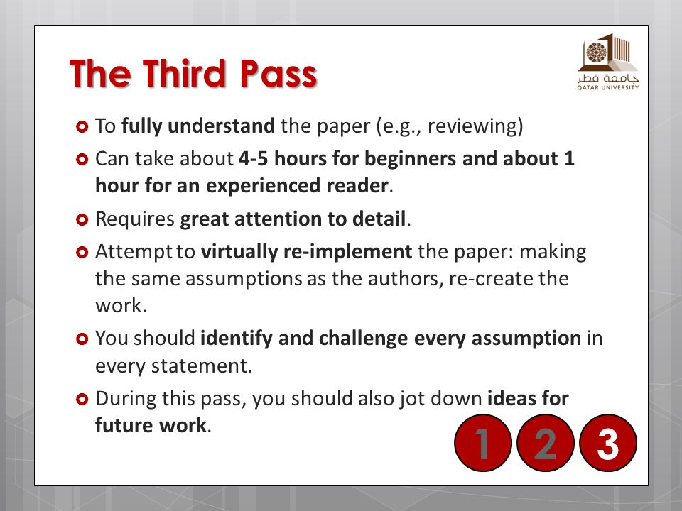 1 2 3 The Third Pass To fully understand the paper (e.g., reviewing)