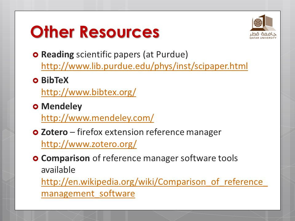 Other Resources Reading scientific papers (at Purdue) http://www.lib.purdue.edu/phys/inst/scipaper.html.