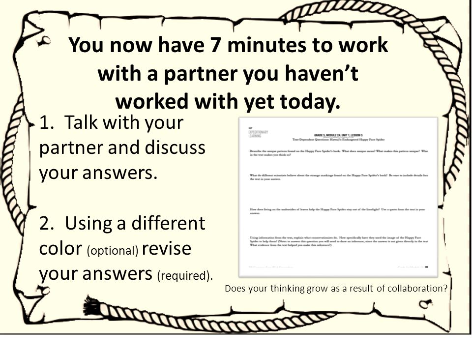 You now have 7 minutes to work with a partner you haven't worked with yet today.
