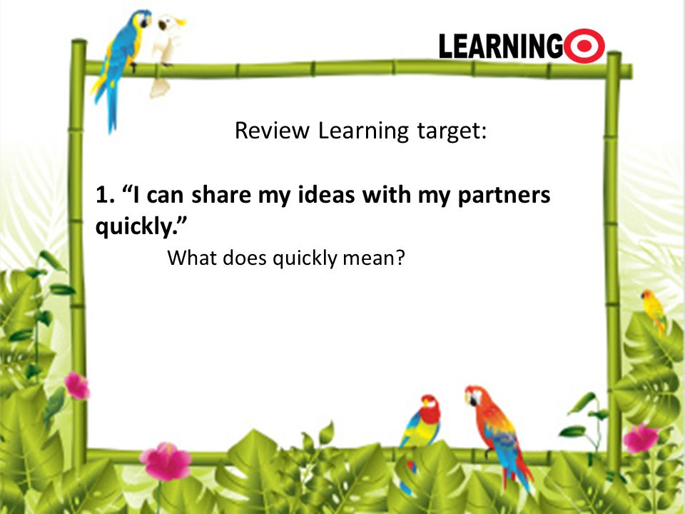 Review Learning target: 1