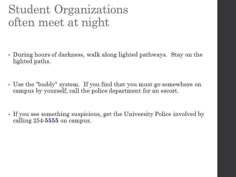 Student Organizations often meet at night