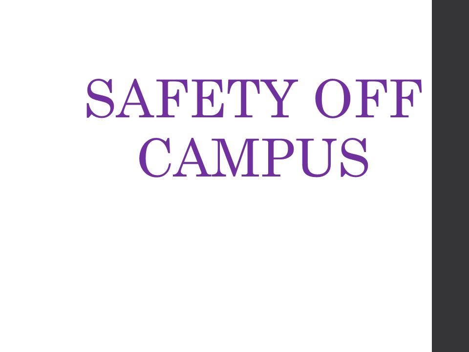 SAFETY OFF CAMPUS