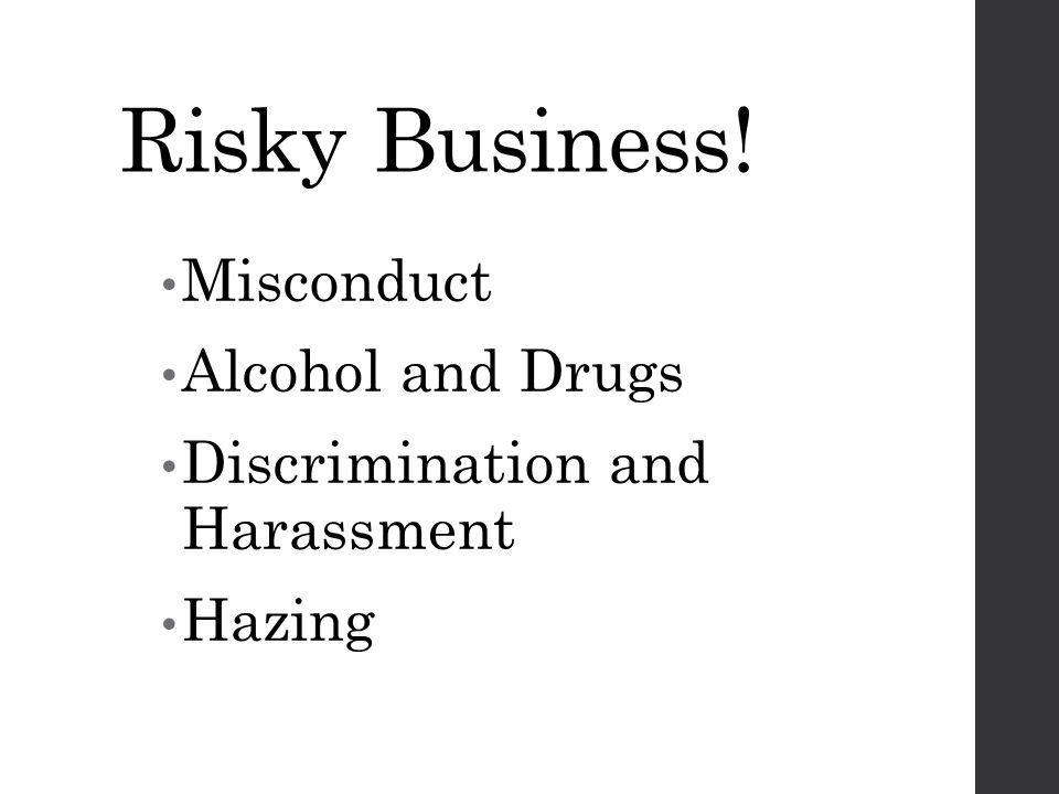 Risky Business! Misconduct Alcohol and Drugs