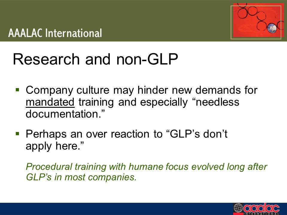 Research and non-GLP Company culture may hinder new demands for mandated training and especially needless documentation.