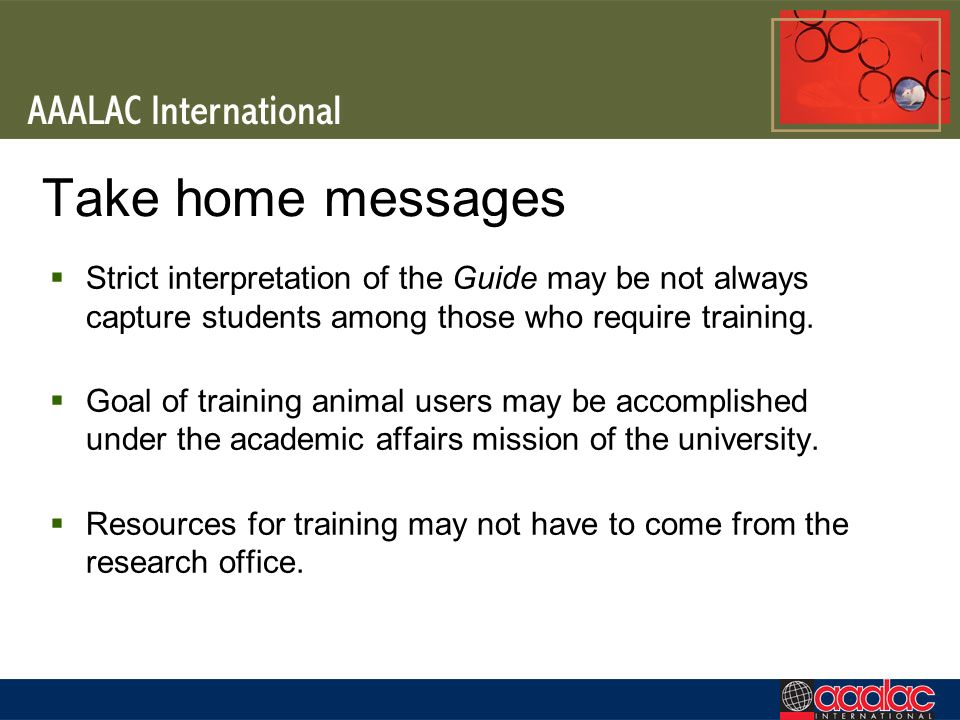 Take home messages Strict interpretation of the Guide may be not always capture students among those who require training.