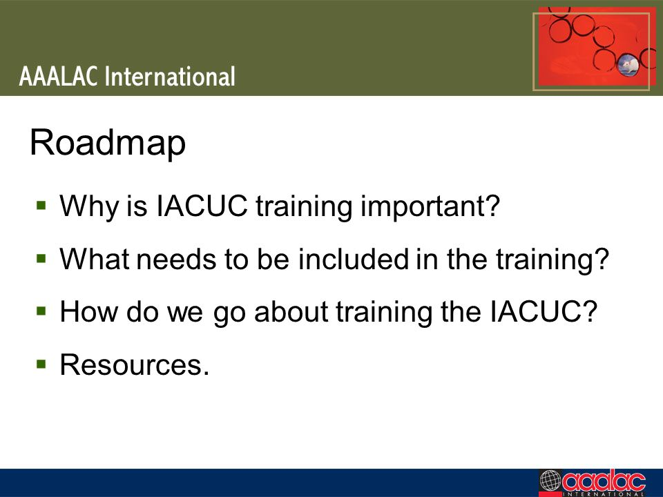Roadmap Why is IACUC training important