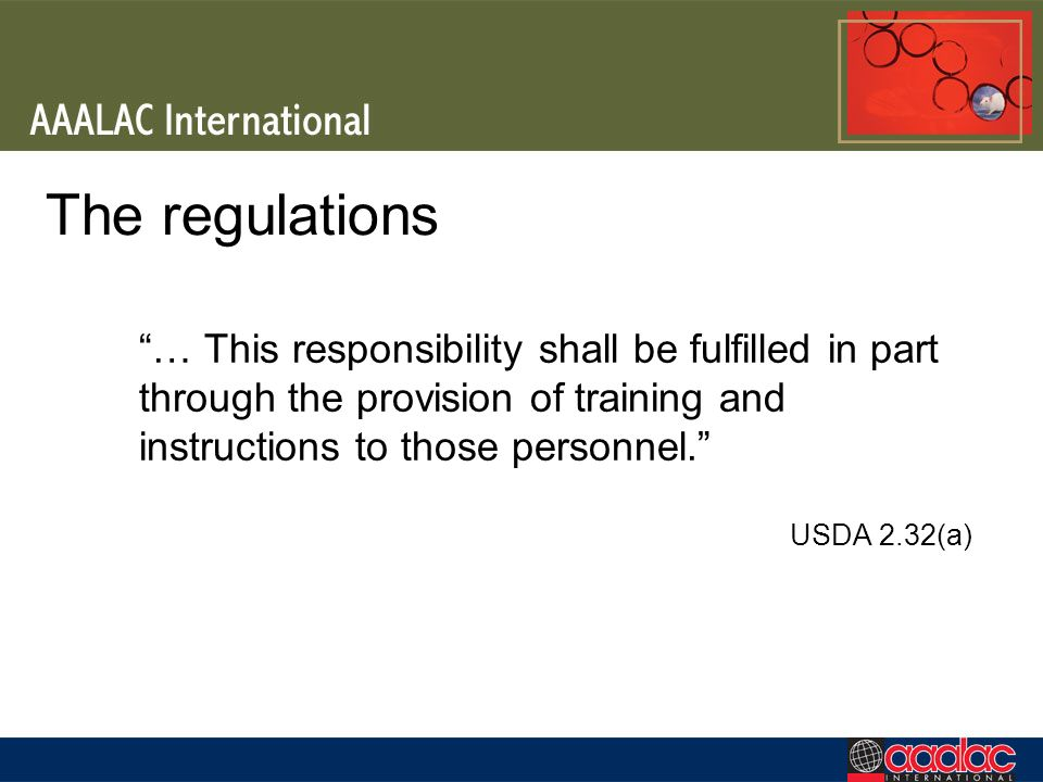 The regulations … This responsibility shall be fulfilled in part through the provision of training and instructions to those personnel.