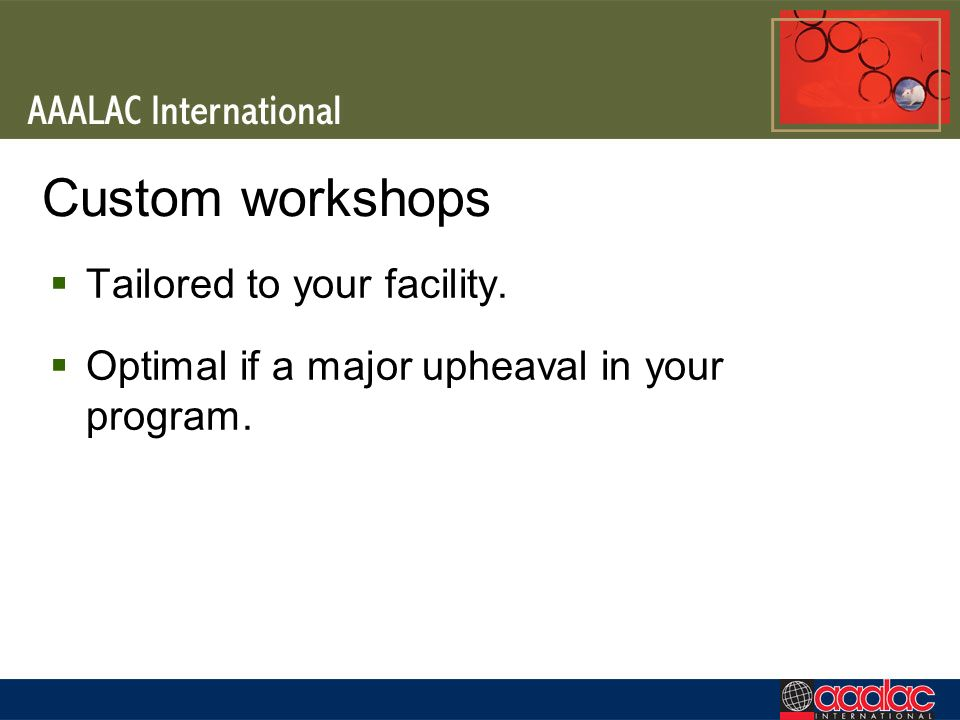 Custom workshops Tailored to your facility.