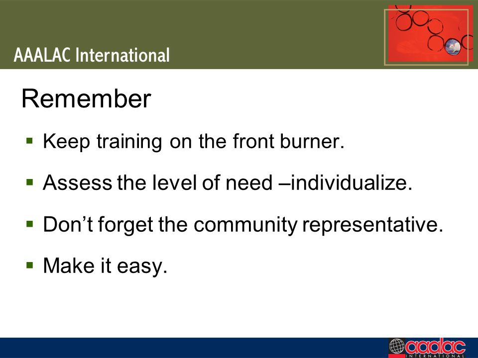 Remember Assess the level of need –individualize.
