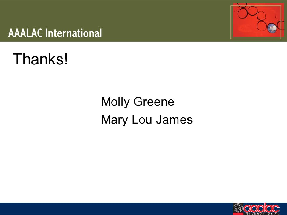 Thanks! Molly Greene Mary Lou James