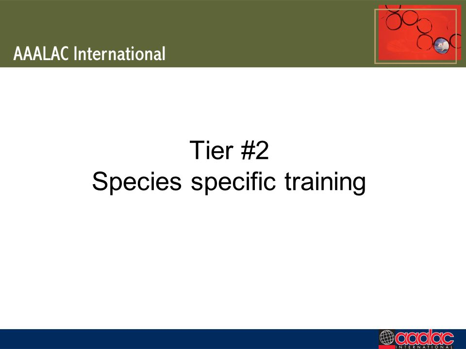 Tier #2 Species specific training