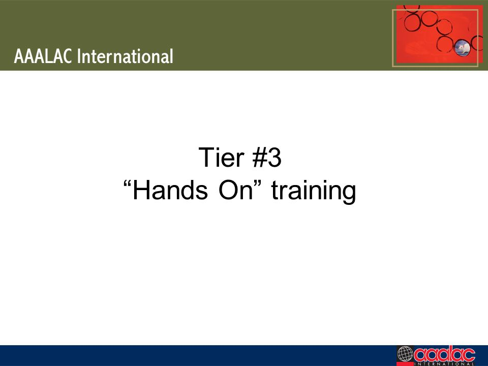 Tier #3 Hands On training