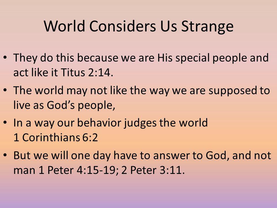 World Considers Us Strange