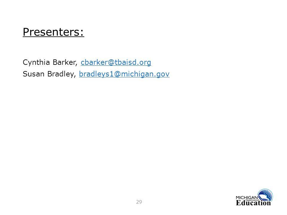 Presenters: Cynthia Barker, cbarker@tbaisd.org Susan Bradley, bradleys1@michigan.gov