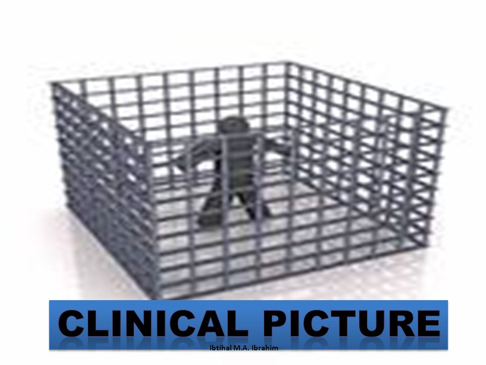 Clinical Picture Ibtihal M.A. Ibrahim