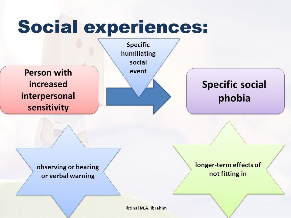 Social experiences: Specific social phobia
