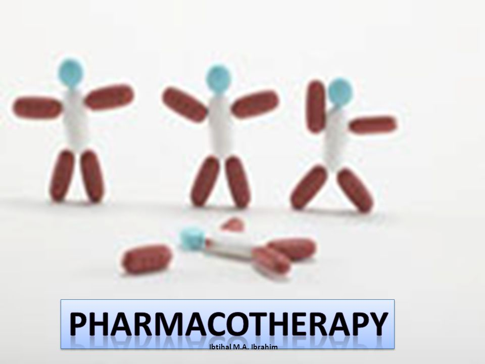 Pharmacotherapy Ibtihal M.A. Ibrahim
